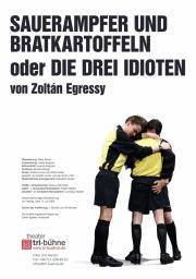 Plakat zu 'Sauerampfer und Bratkartoffeln oder Die drei Idioten'